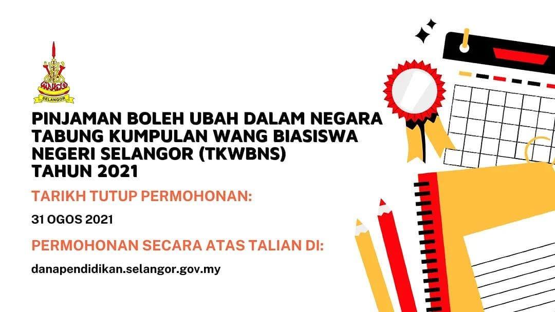 Pinjaman Boleh Ubah Dalam Negara Tabung Kumpulan Wang Biasiswa Selangor (TKWBNS) tahun 2021